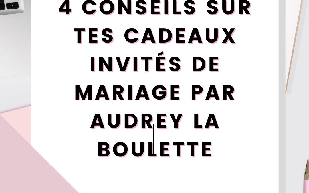 4 conseils sur tes cadeaux invités de mariage par Audrey La Boulette